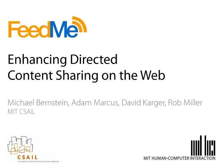 Enhancing Directed Content Sharing on the Web<br />Michael Bernstein, Adam Marcus, David Karger, Rob Miller<br />mitcsail<...