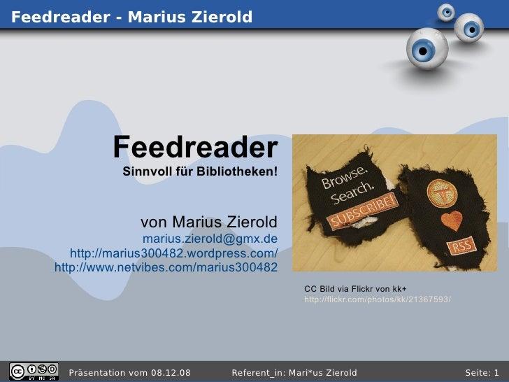 Feedreader - Marius Zierold                   Feedreader                 Sinnvoll für Bibliotheken!                       ...
