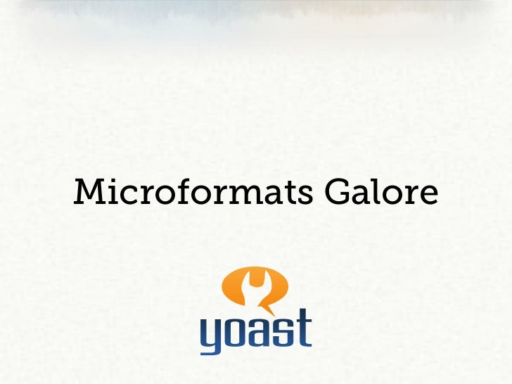 Feeds and Microformats – Optimisation beyond the site - Joost de Valk