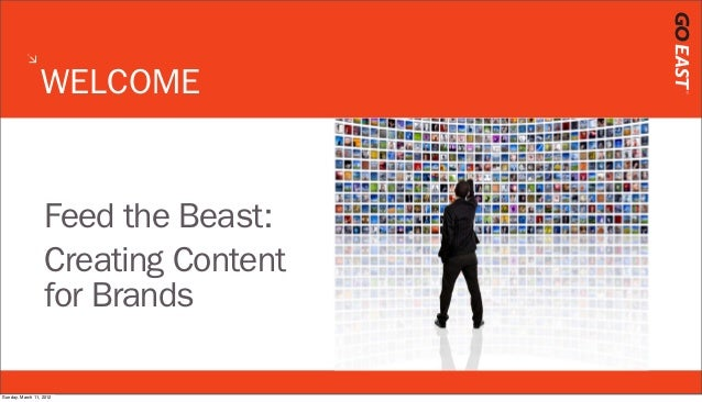 Feed the Beast: Creating Content for Brands