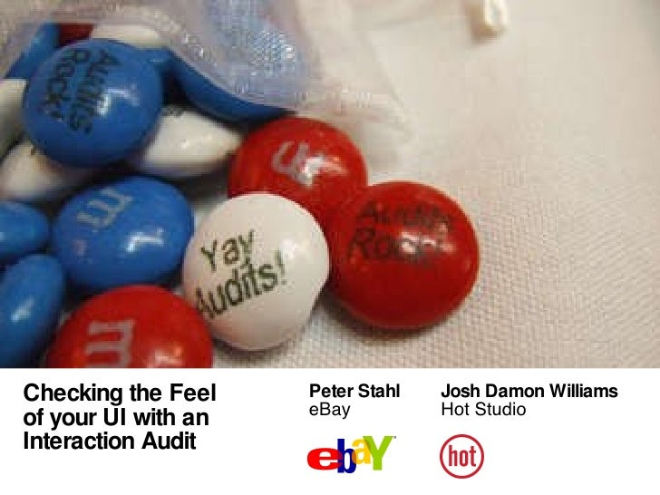 Peter Stahl Josh Damon Williams eBay Hot Studio   Checking the Feel  of your UI with an Interaction Audit