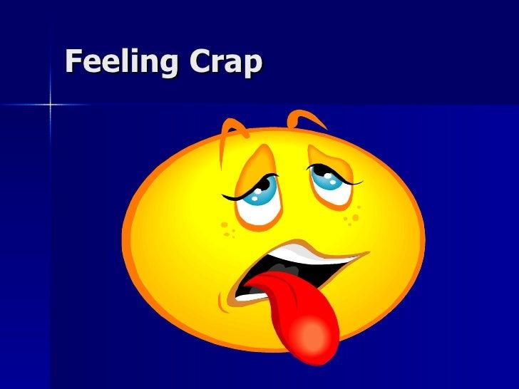Feeling Crap
