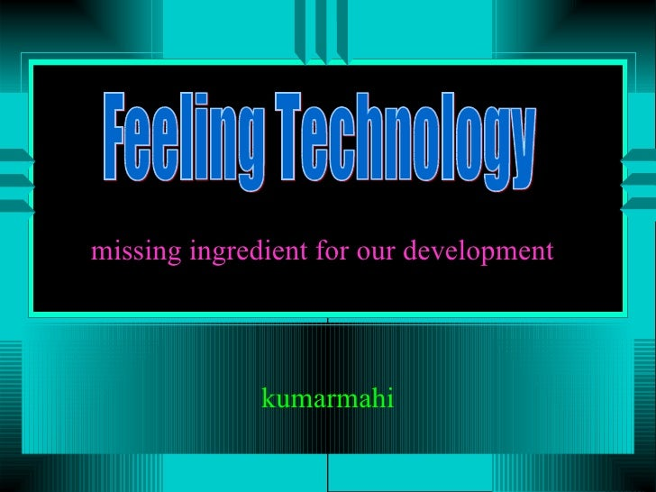 Feeling Technology  Missing Ingredient