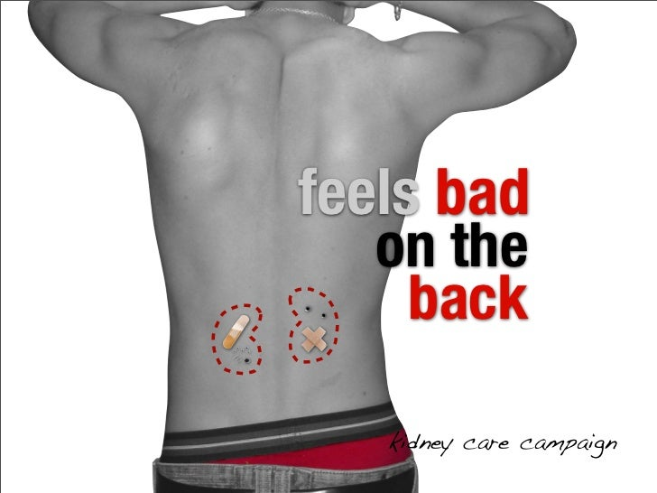 feels bad   on the     back   kidney care campaign