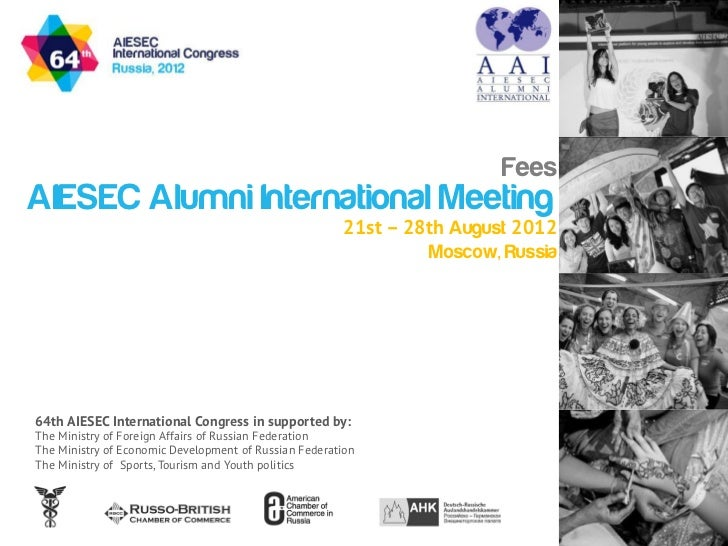 FeesAIESEC Alumni International Meeting                                                       21st – 28th August 2012     ...