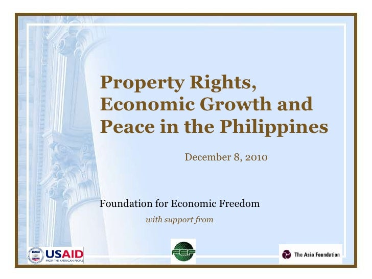 Property Rights, Economic Growth and Peace in the Philippines<br />December 8, 2010<br />Foundation for Economic Freedom<b...