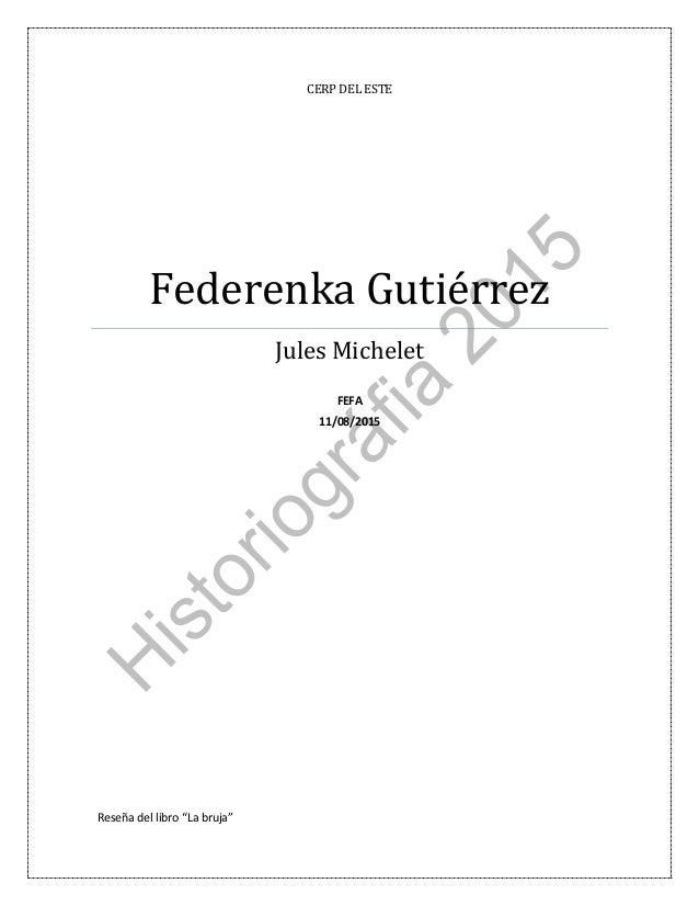 """CERP DEL ESTE Federenka Gutiérrez Jules Michelet FEFA 11/08/2015 Reseña del libro """"La bruja"""""""