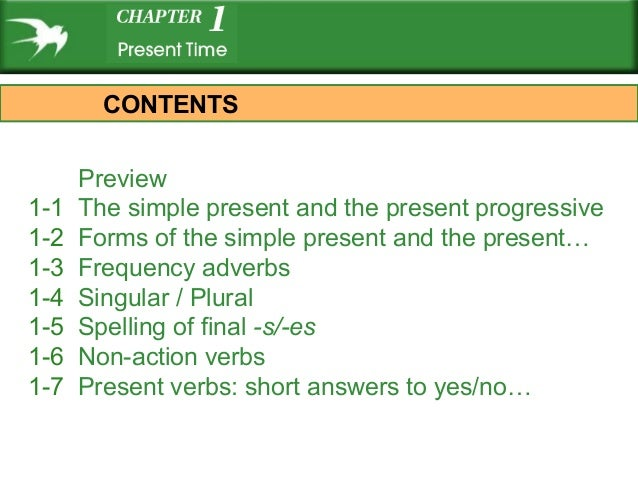 CONTENTS      Preview1-1   The simple present and the present progressive1-2   Forms of the simple present and the present...