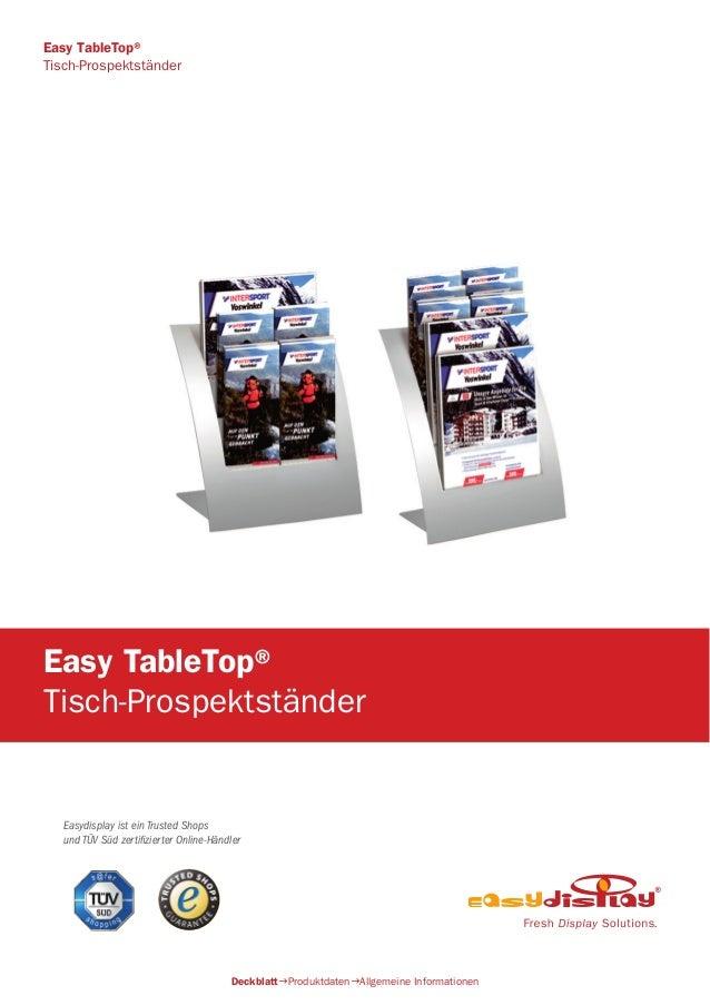 Easydisplay ist ein Trusted Shops und TÜV Süd zertifizierter Online-Händler Easy TableTop® Tisch-Prospektständer Deckblatt...