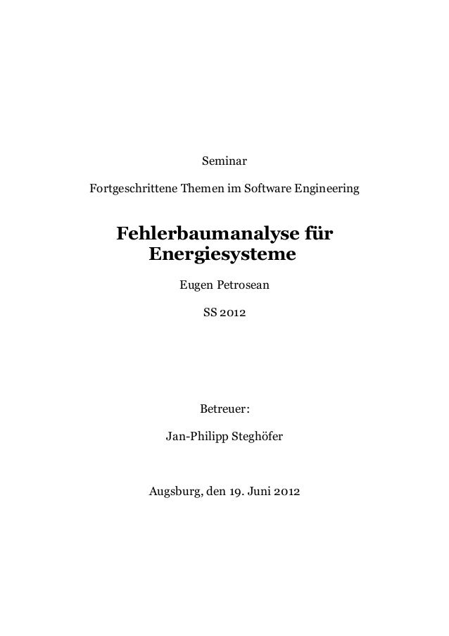 SeminarFortgeschrittene Themen im Software Engineering    Fehlerbaumanalyse für       Energiesysteme               Eugen P...