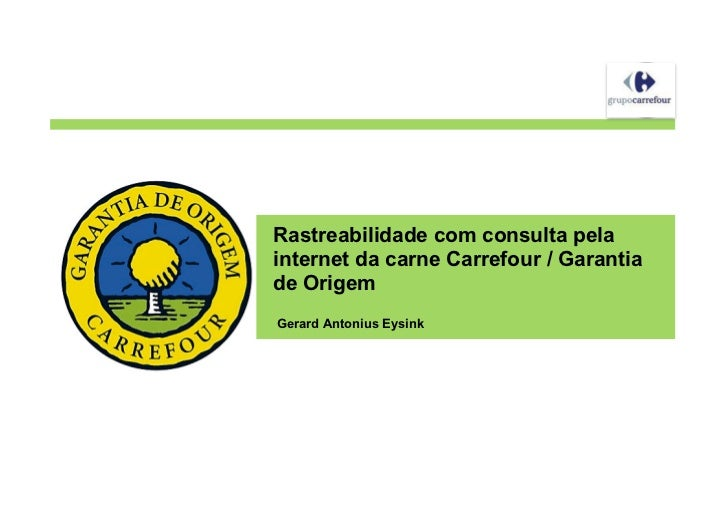 Rastreabilidade com consulta pela internet da carne  Carrefour - Garantia de qualidade