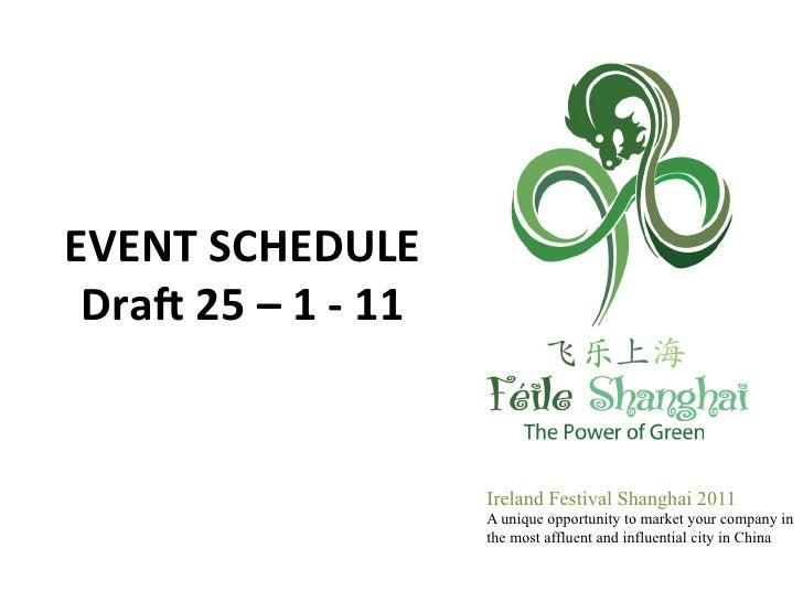 EVENT SCHEDULE  Dra. 25 – 1 -‐ 11                                               Ireland Festival Shangh...