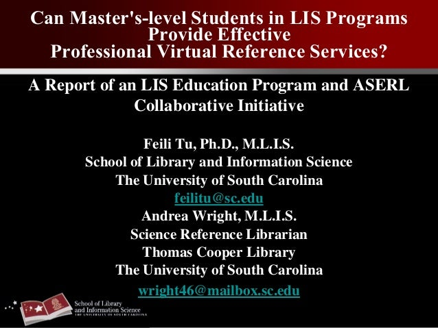 Can Master's-level Students in LIS Programs Provide Effective Professional Virtual Reference Services? A Report of an LIS ...