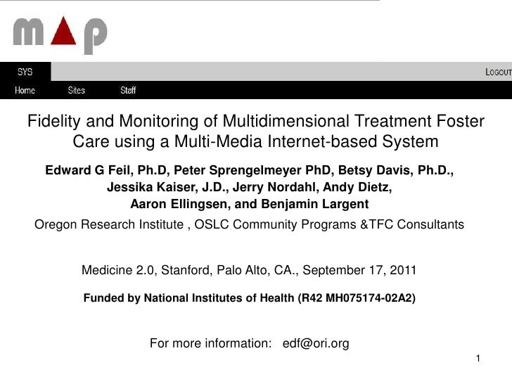 Fidelity and Monitoring of Multidimensional Treatment Foster Care using a Multi-Media Internet-based System <br />Edward G...