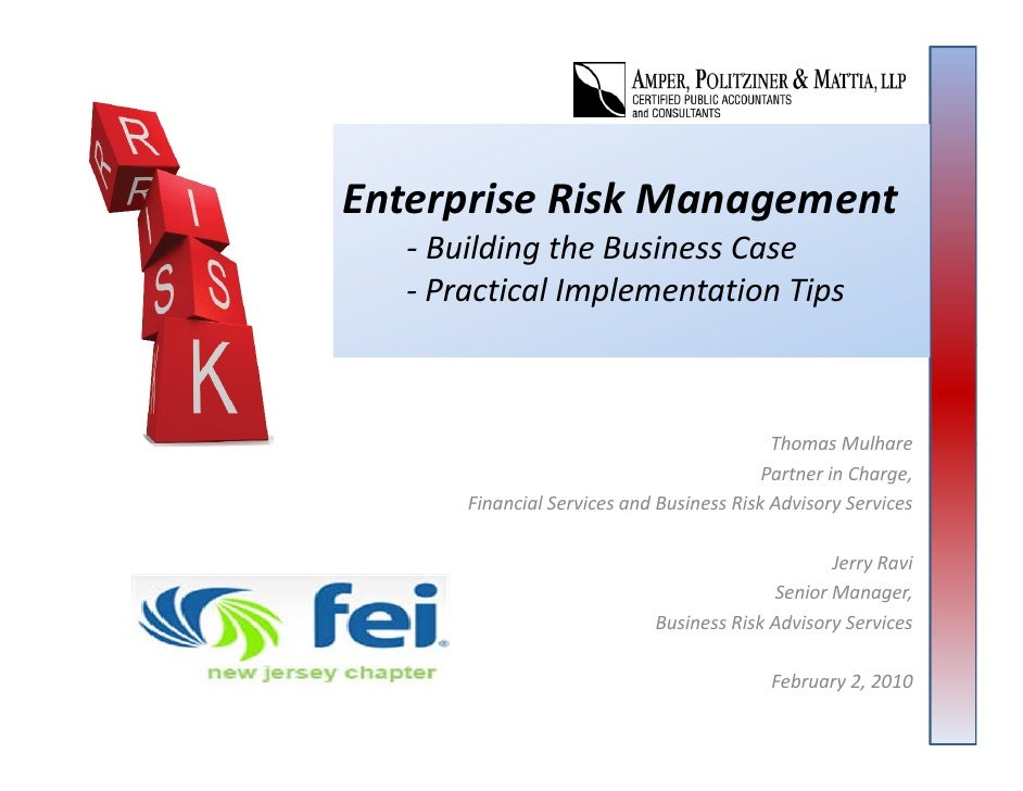 Enterprise Risk Management   ‐ Building the Business Case     Building the Business Case   ‐ Practical Implementation Tips...