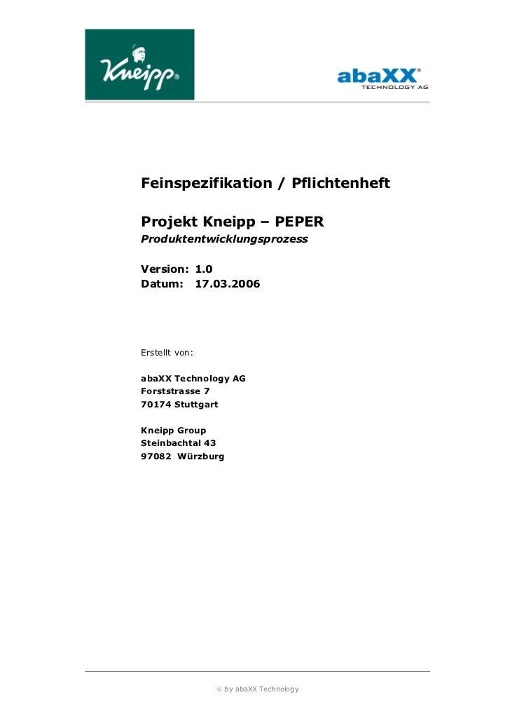 Feinspezifikation / PflichtenheftProjekt Kneipp – PEPERProduktentwicklungsprozessVersion: 1.0Datum: 17.03.2006Erstellt von...