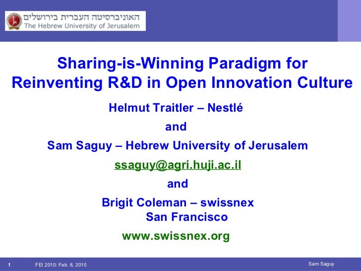 FEI 2010: Feb. 8, 2010 Sam Saguy Helmut Traitler – Nestlé  and  Sam Saguy – Hebrew University of Jerusalem [email_address]...