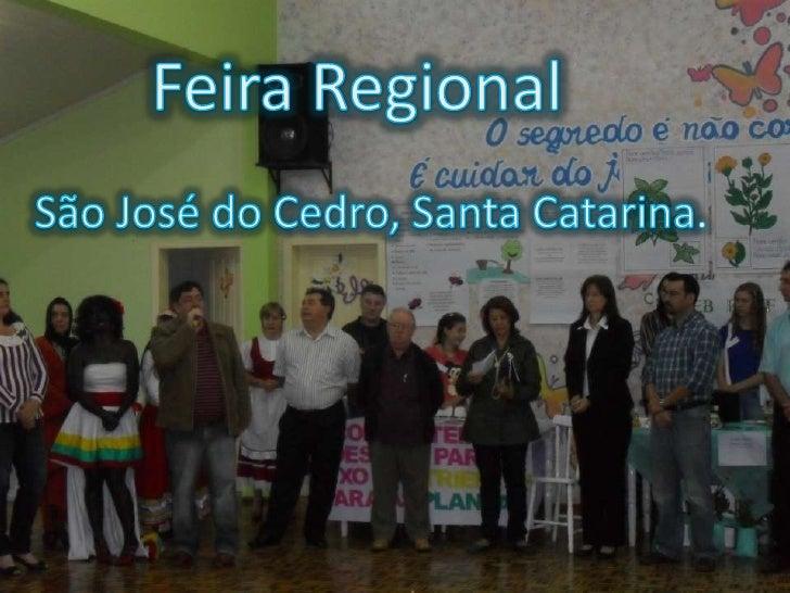 Feira Regional <br />São José do Cedro, Santa Catarina.<br />