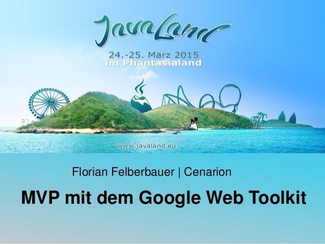 Florian Felberbauer | Cenarion MVP mit dem Google Web Toolkit