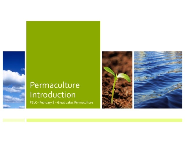 Permaculture Introduction FELC– February 8 – Great Lakes Permaculture