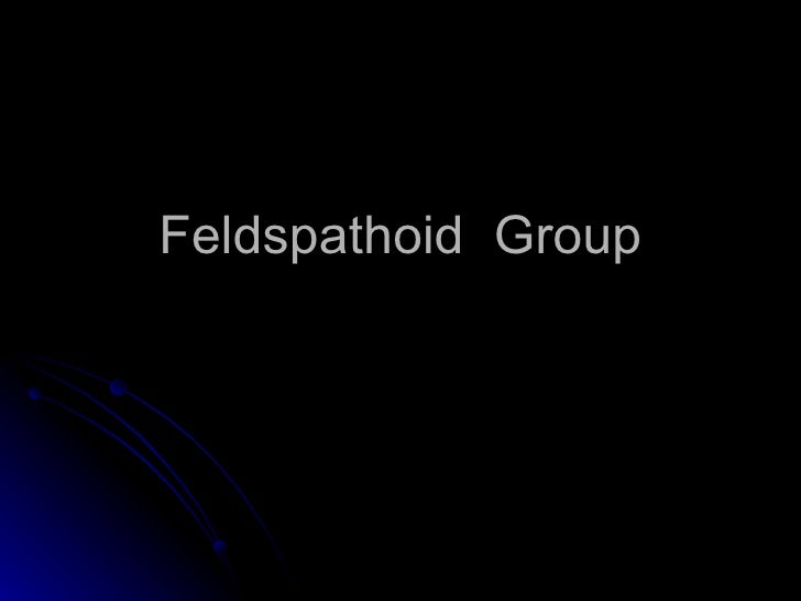 Feldspathoid  Group