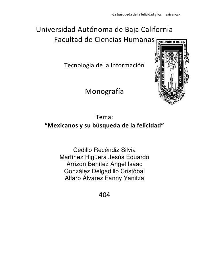 -La búsqueda de la felicidad y los mexicanos-Universidad Autónoma de Baja California     Facultad de Ciencias Humanas     ...