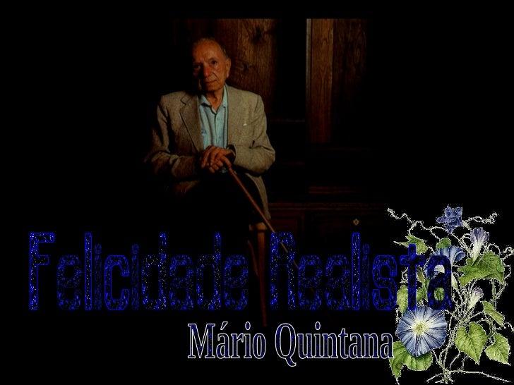 Felicidade Realista Mário Quintana