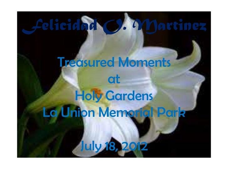 Felicidad O. Martinez    Treasured Moments            at       Holy Gardens  La Union Memorial Park       July 18, 2012