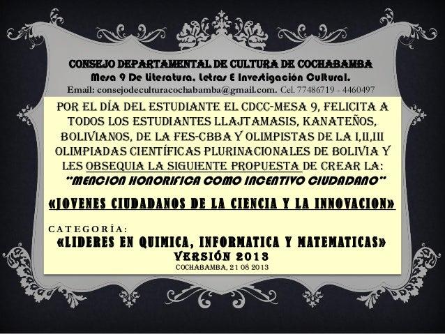 Consejo departamental de cultura de cochabamba Mesa 9 De Literatura, Letras E Investigación Cultural. Email: consejodecult...
