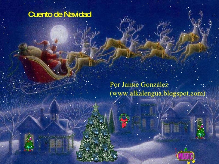 Cuento de Navidad  Por Jaime González (www.alkalengua.blogspot.com)