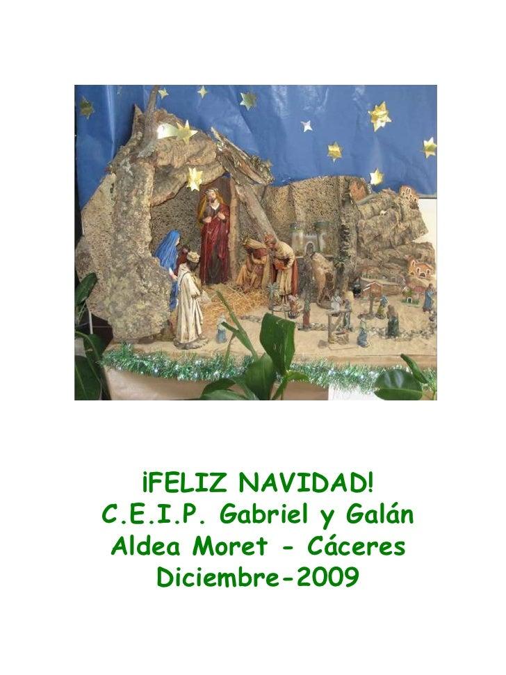 ¡FELIZ NAVIDAD!<br />C.E.I.P. Gabriel y Galán<br />Aldea Moret - Cáceres<br />Diciembre-2009<br /><br /><br /><br /><b...