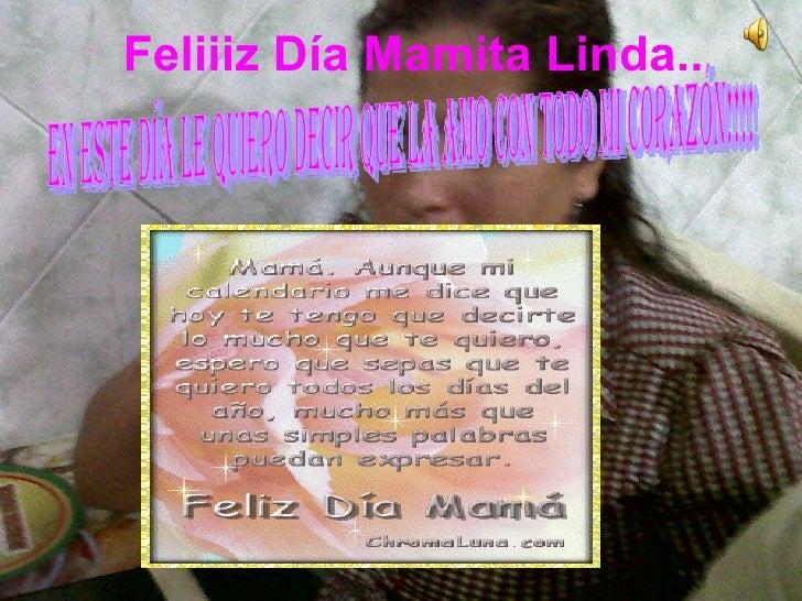 Feliiiz Día Mamita Linda..