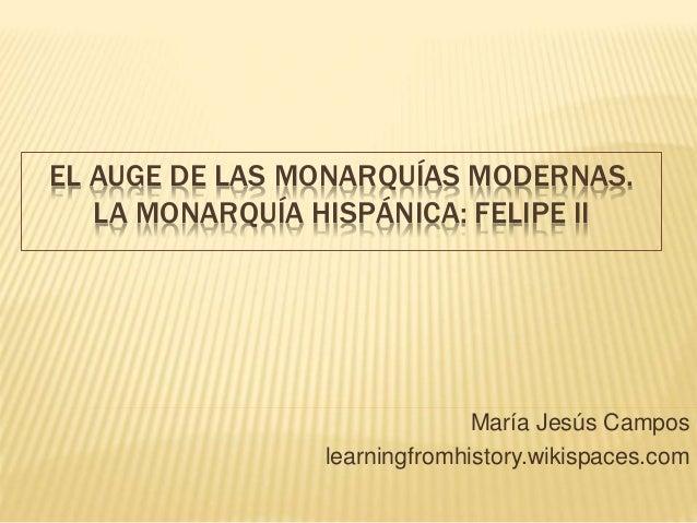 La Monarquía Hispánica: Felipe II