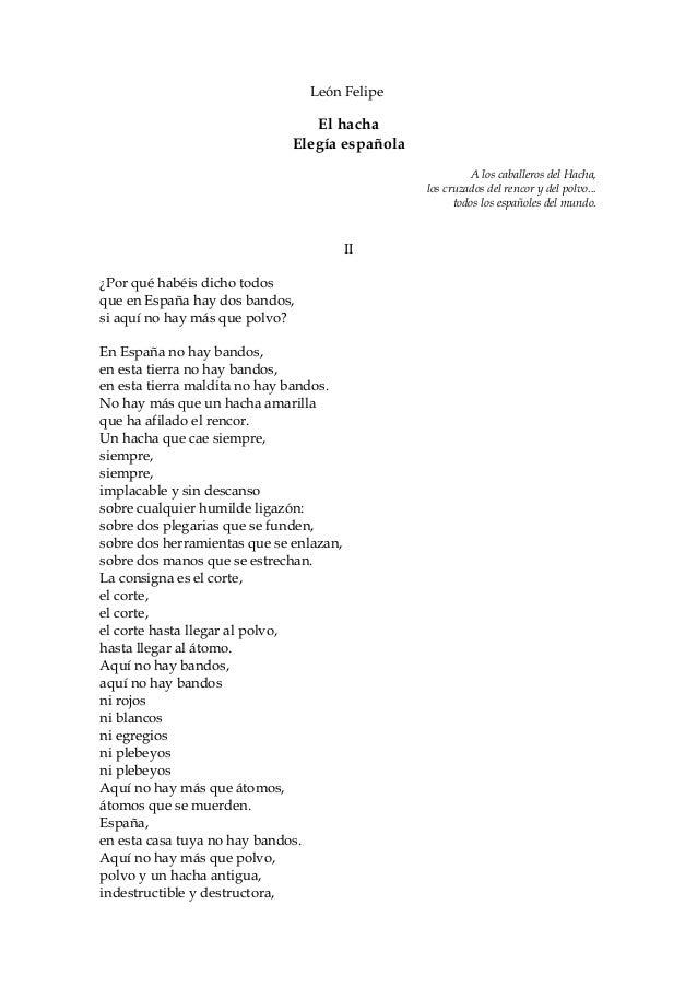 León Felipe El hacha Elegía española A los caballeros del Hacha, los cruzados del rencor y del polvo... todos los españole...