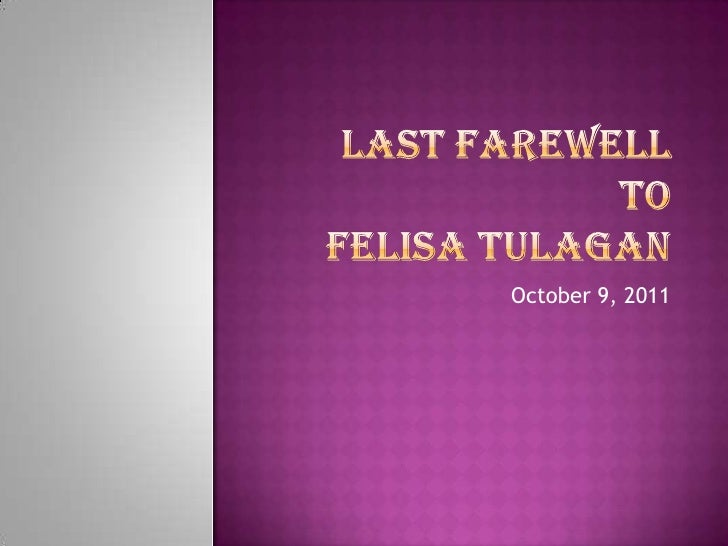 Last farewell toFelisaTulagan<br />October 9, 2011<br />