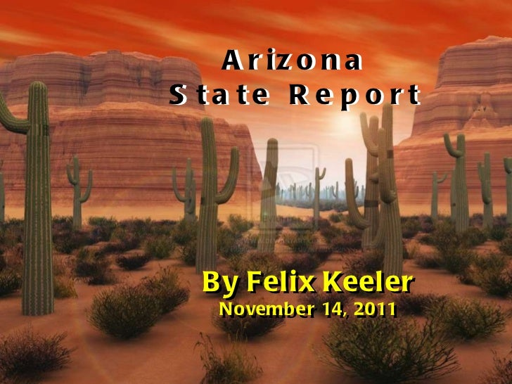 By Felix Keeler November 26, 2011 Arizona State Report Arizona State Report By Felix Keeler November 14, 2011 By Felix Kee...