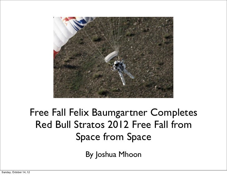 Free Fall Felix Baumgartner Completes                      Red Bull Stratos 2012 Free Fall from                           ...