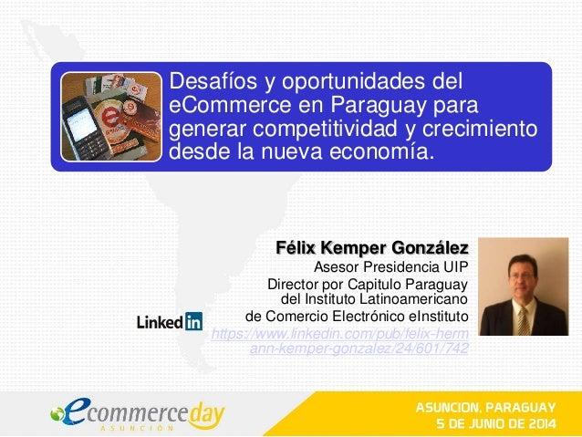 Presentación Felix Kemper - eCommerce Day Asunción 2014
