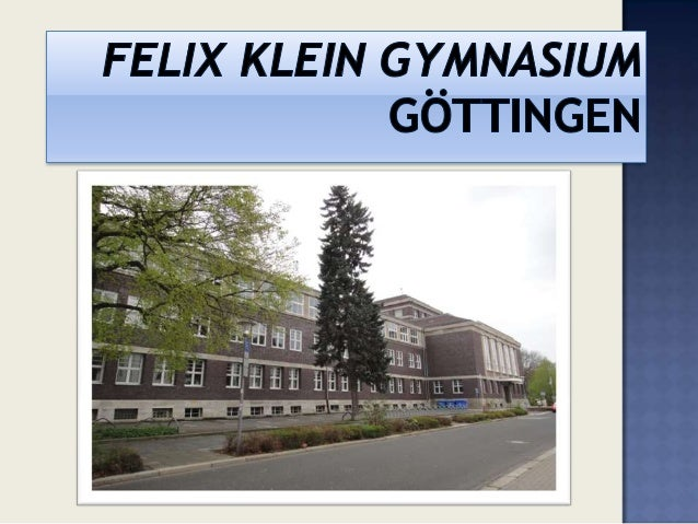 """Klein""FelixGrades 5-6Felix KleinGymnasiumGrades 7-12"