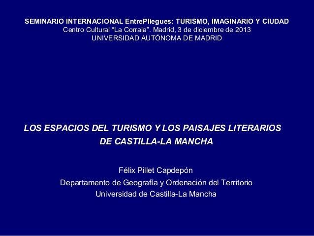 """SEMINARIO INTERNACIONAL EntrePliegues: TURISMO, IMAGINARIO Y CIUDAD Centro Cultural """"La Corrala"""". Madrid, 3 de diciembre d..."""