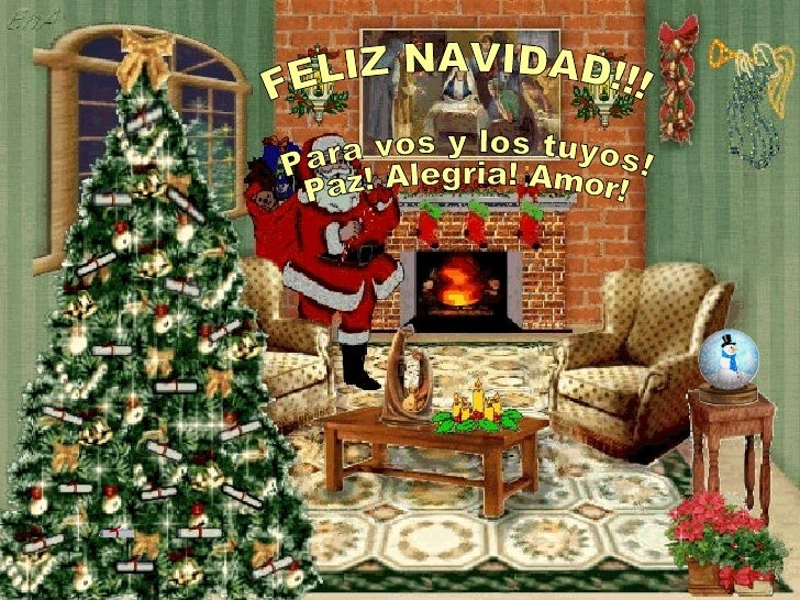 FELIZ NAVIDAD!!! Para vos y los tuyos! Paz! Alegria! Amor!