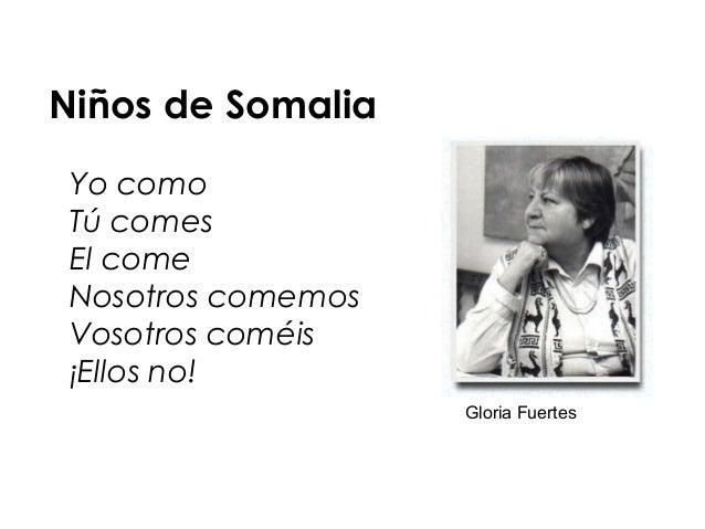Niños de Somalia Yo como Tú comes El come Nosotros comemos Vosotros coméis ¡Ellos no! Gloria Fuertes