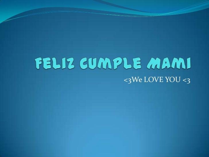 Feliz cumple mami