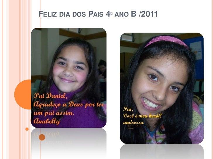 Feliz dia dos Pais 4º ano B /2011<br />