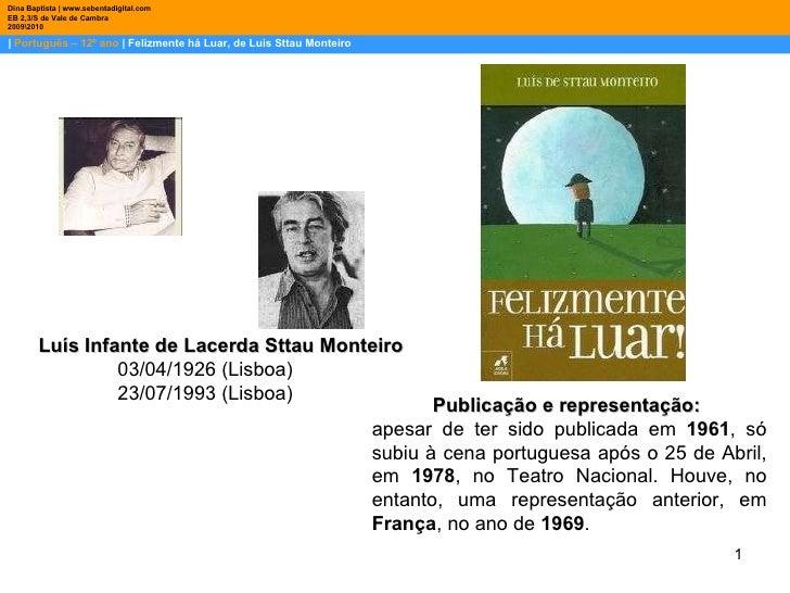 |  Português – 12º ano  | Felizmente há Luar, de Luis Sttau Monteiro Dina Baptista | www.sebentadigital.com EB 2,3/S de Va...