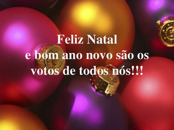 Feliz Natale bom ano novo são os votos de todos nós!!!