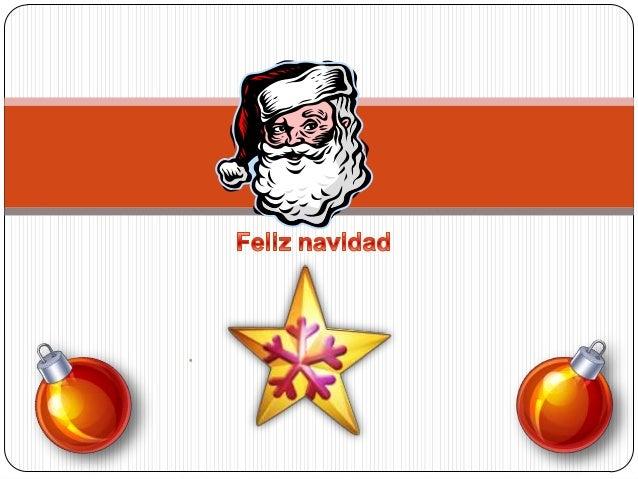  La Navidad es por un lado una celebración  religiosa, pero también es la época del año, en  que dejamos un poco de lado ...