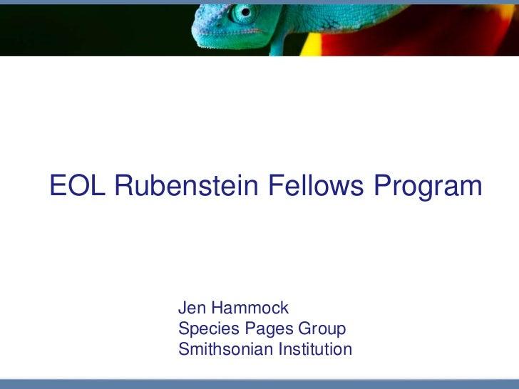 EOL Rubenstein Fellows Program        Jen Hammock        Species Pages Group        Smithsonian Institution