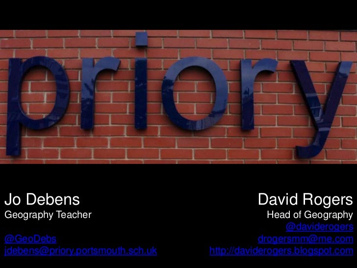 David Rogers<br />Head of Geography<br />@daviderogers<br />drogersmm@me.com<br />http://daviderogers.blogspot.com<br />Jo...