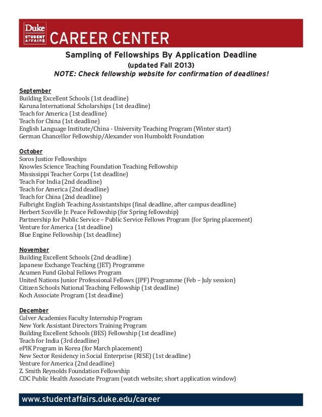 CAREER CENTER www.studentaffairs.duke.edu/career Sampling of Fellowships By Application Deadline (updated Fall 2013) NOTE:...